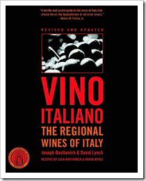 Our favorite guide to Italian Wine: Vino Italiano by Joe Bastianich and David Lynch