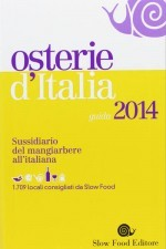 Osterie d'Italia 2014 is the best guidebook for Italy's finest regional restaurants
