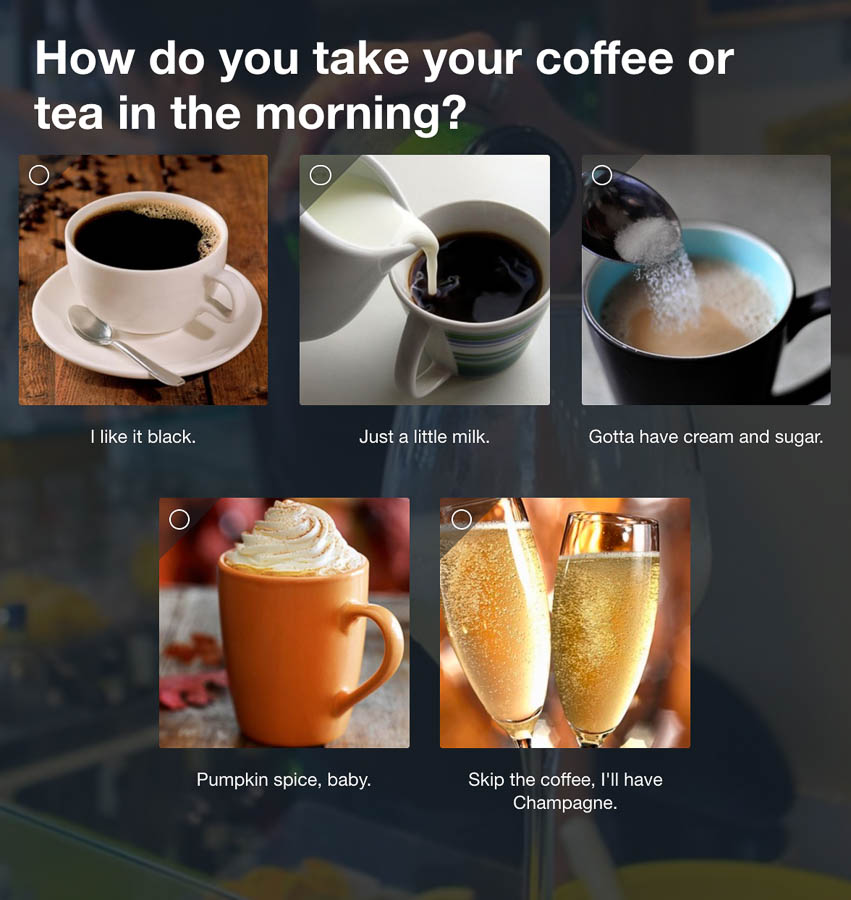 Question: How do you take your coffee or tea in the morning?